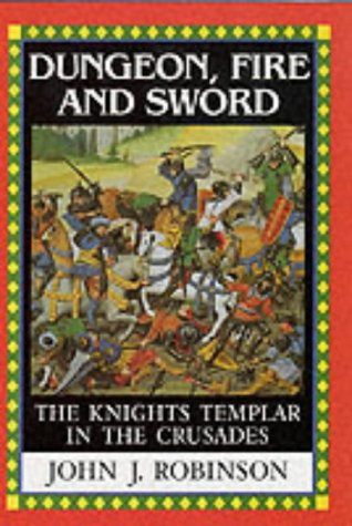 9781860199523: Dungeon Fire and Sword: The Knights Templar In the Crusades