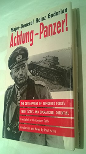 9781860199813: Achtung-Panzer!: The Development of Armoured Forces, Their Tactics and Operational Potential