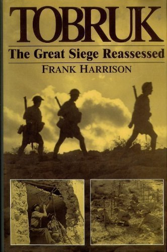 Tobruk: The Great Siege Reassessed