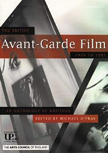9781860200045: The British Avant-garde Film: 1926-95 - An Anthology of Writings (Arts Council Arts & Media)