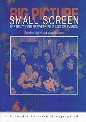 9781860200052: Big Picture, Small Screen: The Relations Between Film and Television (Acamedia Research Mo)