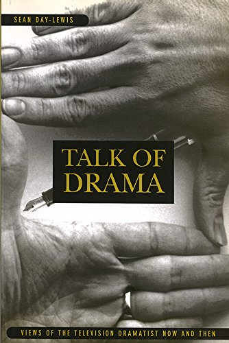 THE TALK OF DRAMA. VIEWS OF THE TELEVISION DRAMATIST NOW AND THEN