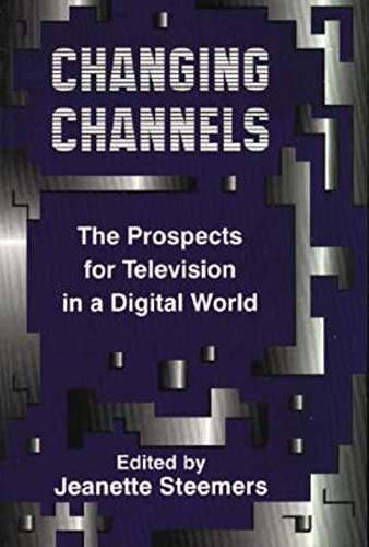9781860205446: Changing Channels: The Prospects for Television in a Digital World Communications