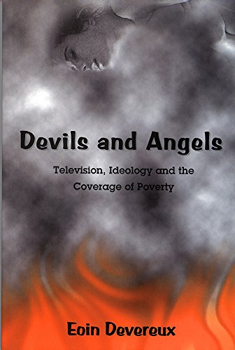 9781860205453: Devils and Angels: Television, Ideology, and the Coverage of Poverty
