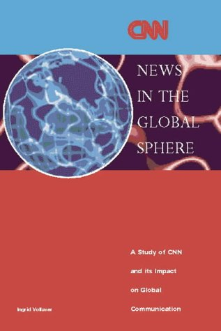 9781860205545: News in the Global Sphere: A Study of CNN and Its Impact on Global Communications