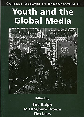 YOUTH AND THE GLOBAL MEDIA. PAPERS FROM THE 29TH UNIVERSITY OF MANCHESTER BROADCASTING SYMPOSIUM,...