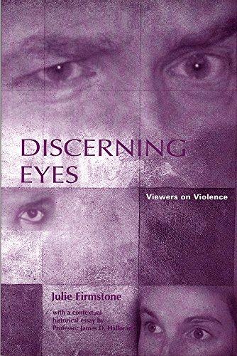 Discerning Eyes: Viewers on Violence: Firmstone, Julie