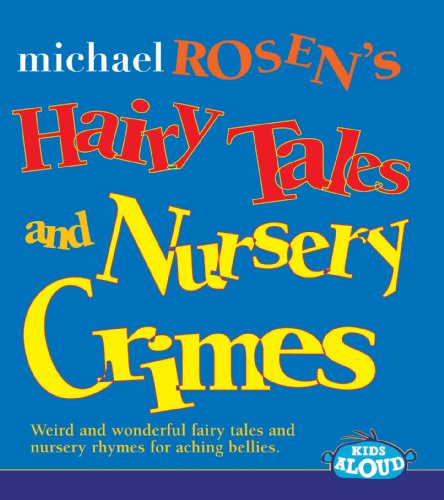 Hairy Tales and Nursery Crimes: Rosen, Michael