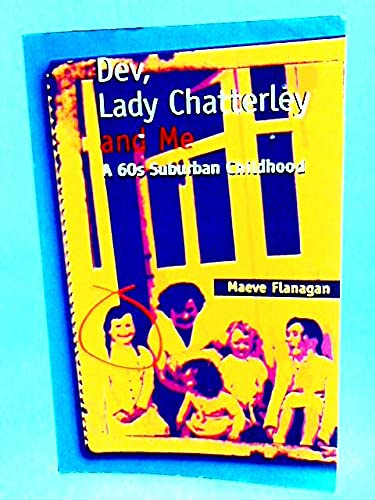 Dev, Lady Chatterley and Me: Flanagan, Maeve