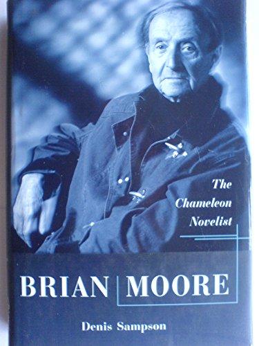 9781860230783: Brian Moore: The Chameleon Novelist