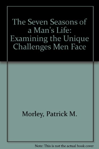 9781860240492: The Seven Seasons of a Man's Life: Examining the Unique Challenges Men Face