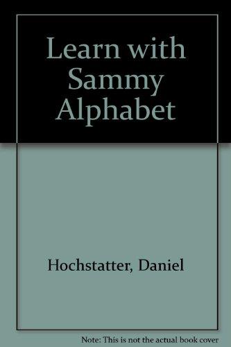 9781860244117: Learn with Sammy Alphabet