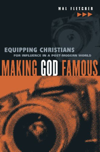 9781860245183: Making God Famous: Equipping Christians for Influence in a Post-modern World