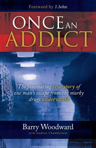 Once an Addict: The Fascinating True Story of One Man's Escape from the Murky Drugs Underworld:...