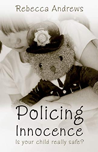 9781860246265: Policing Innocence: Is Your Child Really Safe?