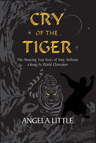 9781860247088: Cry of the Tiger: The Amazing True Story of Tony Anthony, a Kung Fu World Champion