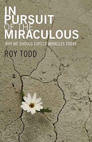 In Pursuit of the Miraculous: Todd, Roy