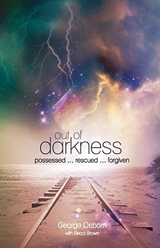 9781860248399: Out of Darkness: The George Osborn Story: Possessed...Rescued...Forgiven