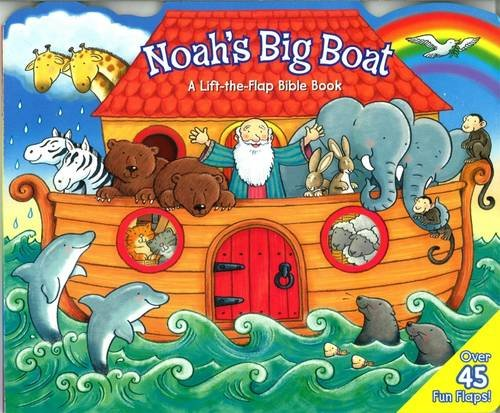 Noah's Big Boat: Lift the Flap (1860248764) by Nolan, Allia Zobel; Cox, Steve