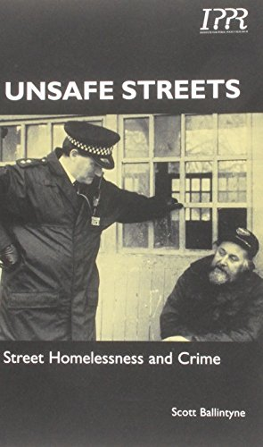 9781860300912: Unsafe Streets: Street Homelessness and Crime