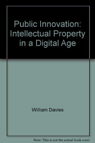 9781860303012: Public Innovation: Intellectual Property in a Digital Age
