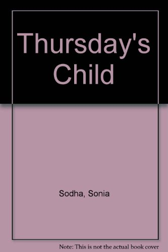 Thursday's Child: Sodha, Sonia; Margo, Julia