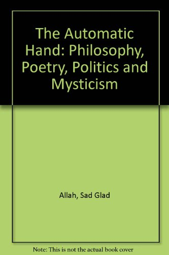 9781860332227: The Automatic Hand: Philosophy, Poetry, Politics and Mysticism