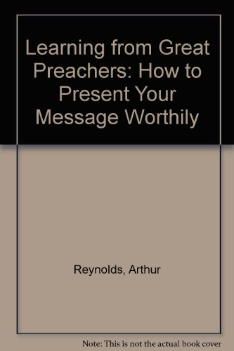 9781860334900: Learning from Great Preachers: How to Present Your Message Worthily