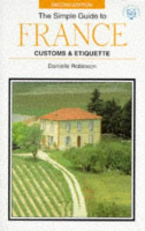 9781860340062: The Simple Guide to France Customs & Etiquette (SIMPLE GUIDES CUSTOMS AND ETIQUETTE)
