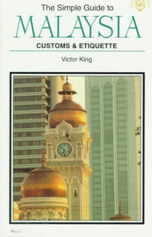 9781860340116: SIMPLE GT MALAYSIA-PB-OP (SIMPLE GUIDES CUSTOMS AND ETIQUETTE)