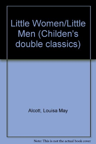 9781860350610: Little Women/Little Men (Childen's Double Classics)