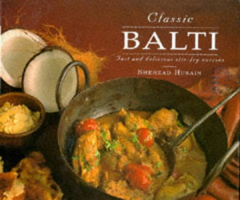 9781860351754: Classic Balti: Fast and Delicious Stir-Fry Curries