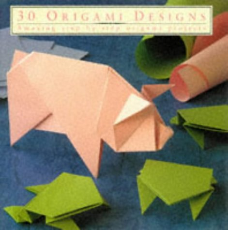 9781860351860: 30 Origami Designs: Amazing Step-by-step Origami Projects (Thirty Series)