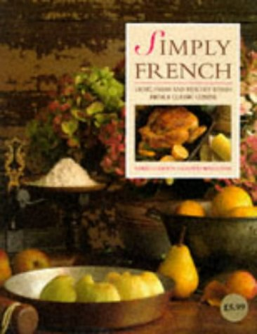 9781860352157: Simply French: Light, Fresh and Healthy Dishes from a Classic Cuisine