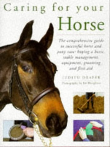 9781860352232: Caring for Your Horse: The Comprehensive Guide to Successful Horse and Pony Care