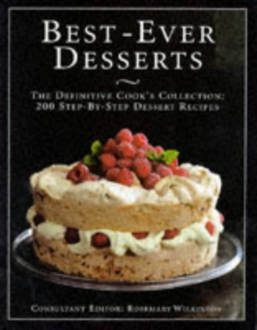 9781860352676: Best-ever Desserts: The Definitive Cook's Collection - 200 Step-by-step Dessert Recipes