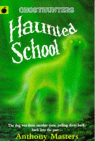 Haunted School (Ghosthunters) (1860390706) by Anthony Masters