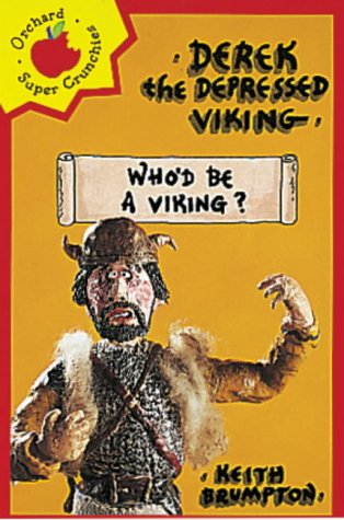 9781860396007: Who'd be a Viking? (Derek the Depressed Viking) (Orchard Super Crunchies)