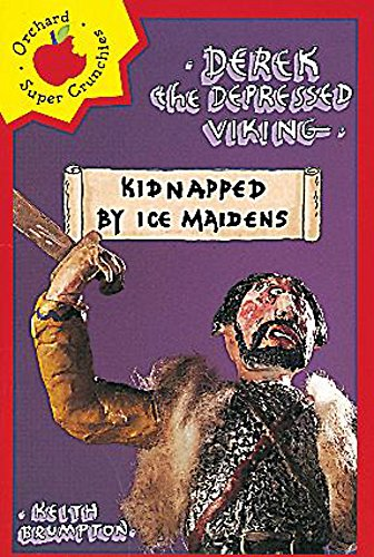 9781860396021: Derek the Depressed Viking: Kidnapped by Ice Maidens (Orchard Super Crunchies)