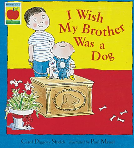 9781860396328: I Wish My Brother Was a Dog (Orchard picturebooks)