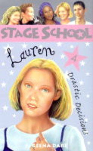 9781860396458: Lauren - Drastic Decision (Stage School)