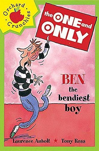 Ben the Bendiest Boy (Orchard Crunchies) (One & Only) (9781860396977) by Laurence Anholt; Tony Ross