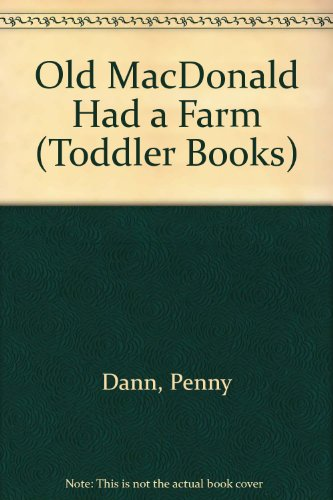 Old Macdonald Had a Farm Hb (Toddler Books): Penny Dann