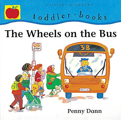 9781860397448: The Wheels on the Bus (Toddler Books)