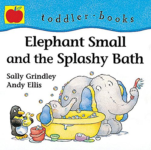 9781860397462: Elephant Small And The Splashy Ba (Little Orchard toddler books)