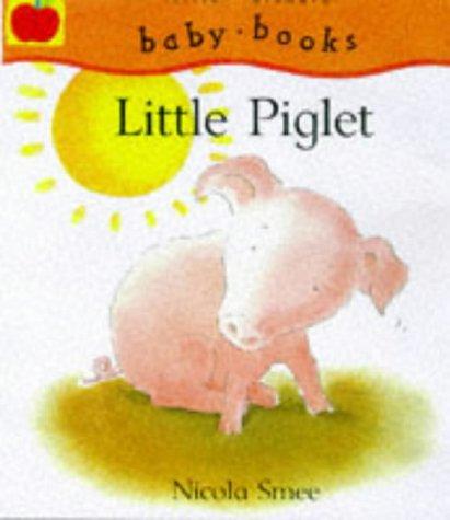 9781860397875: Little Piglet (Little Animals)
