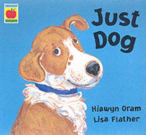 Just Dog: Oram, Hiawyn, Illustrated