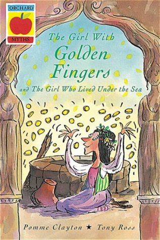 The Girl with Golden Fingers (Orchard Myths): Ross, Tony