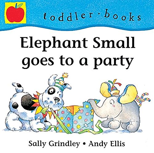 9781860399992: Elephant Small Goes To A Party (Little Orchard Toddler Books)