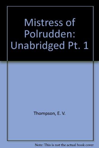 Mistress of Polrudden: Unabridged Pt. 1 (1860420214) by E. V. Thompson